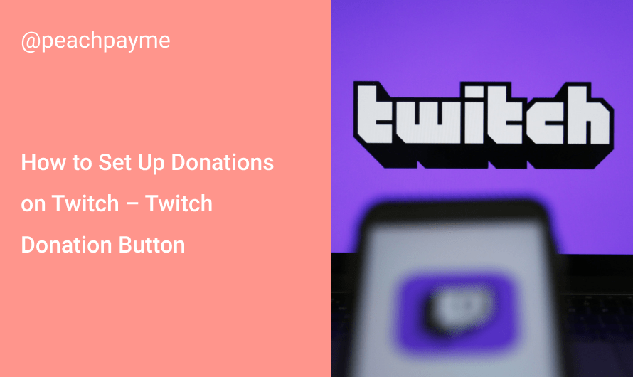 How to Set Up Donations on Twitch – Twitch Donation Button