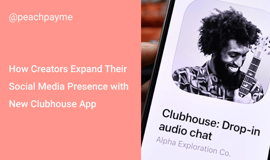 How Creators Expand Their Social Media Presence with New Clubhouse App