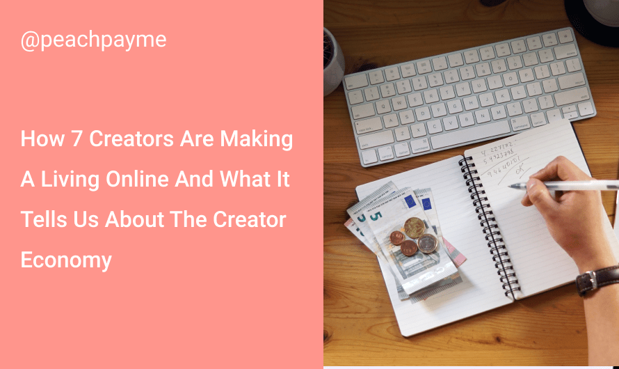 How 7 Creators Are Making A Living Online And What It Tells Us About The Creator Economy