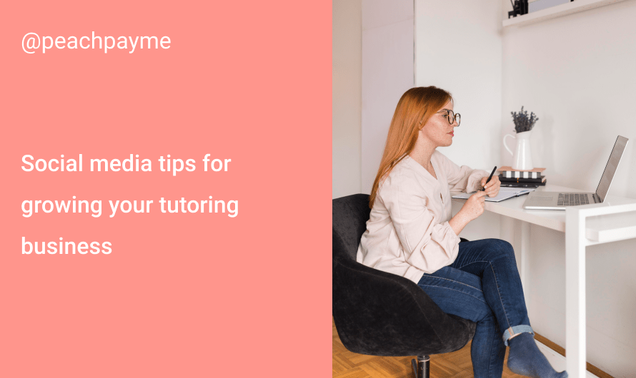 Social media tips for growing your tutoring business