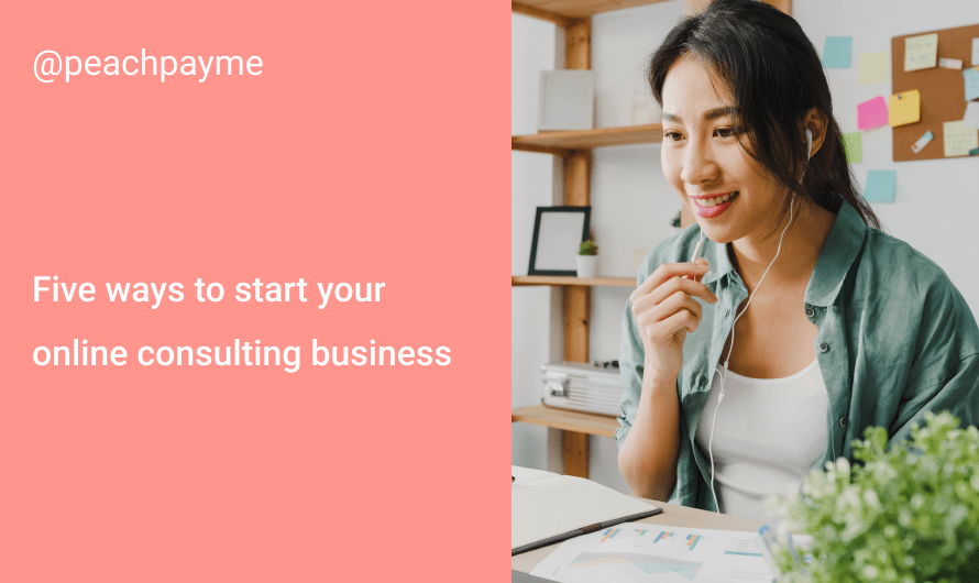 Five ways to start your online consulting business